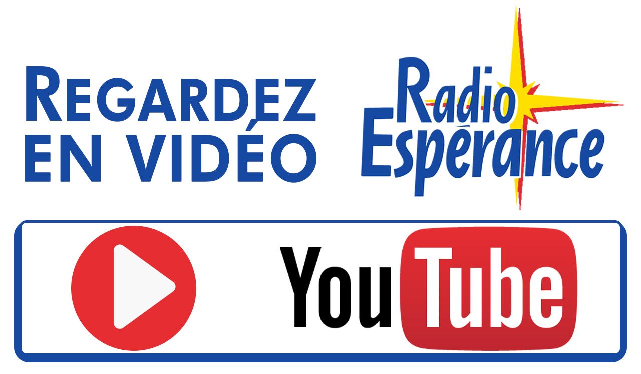 Cliquer ici pour rejoindre la chaine Youtube de Radio Espérance